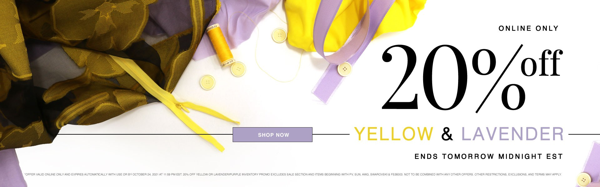 20% Off Yellow & Lavender Fabrics, Buttons, Notions and Trims - Shop the Sale Now!